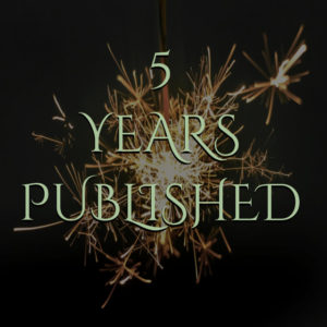What? 5 Years Published….